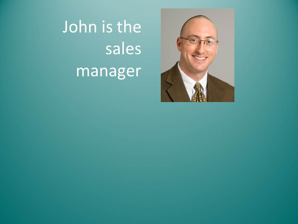 John is the sales manager