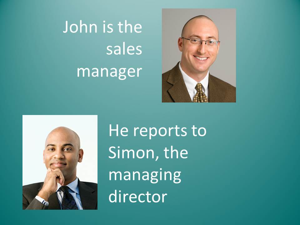 John reports to Simon, the managing director