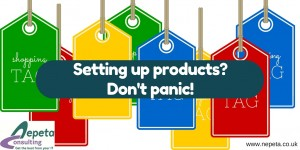 Setting up products? Don't panic!