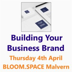 Building your business brand - a Small Business Clinic workshop at Malvern 04 April 19 W