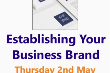 Establishing your business brand Malvern 02 May 19 A Small business Clinic workshop