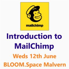 Introduction to MailChimp - a Small Business Clinic workshop on 12th June 2019 at Bloom.Space Malvern, Worcester