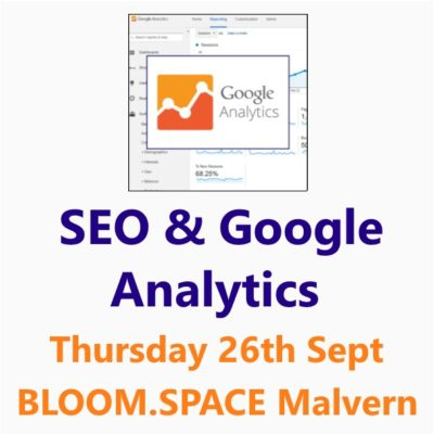 SEO & Google Analytics Workshop from the Small Business Clinic in Malvern 26 Sept 19