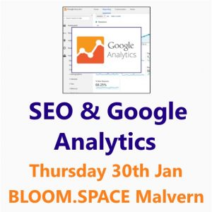 SEO Google Analytics: a Small Business Clinic Workshop in Malvern 30 January 20